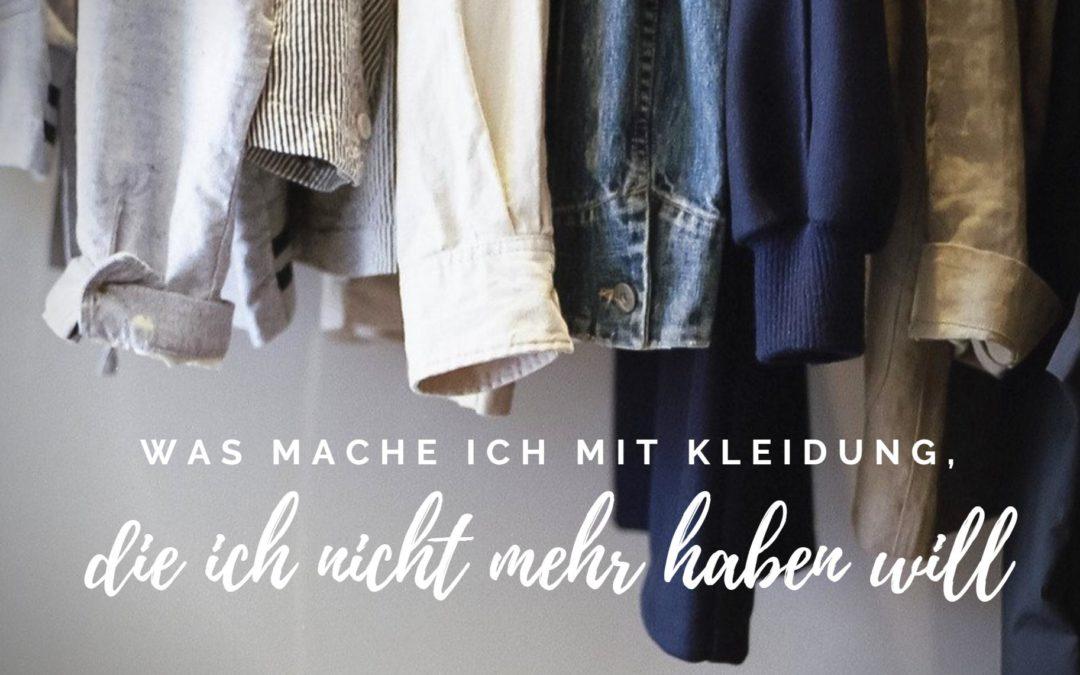 Kleidung, die ich nicht mehr haben will? – Wegschmeißen?
