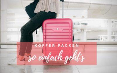 Koffer packen – so einfach geht's